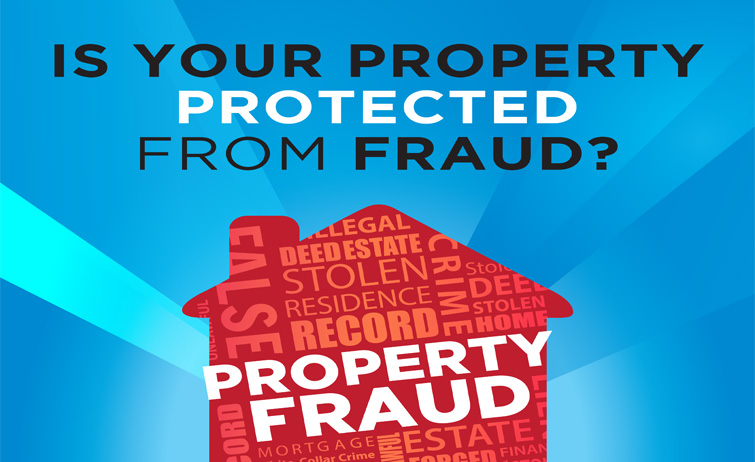 Is your property protected from fraud?